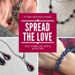 Spread the Love. 10 Semi-precious Stones that Symbolize Love and Affection.